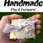 Handmade Pay It Forward