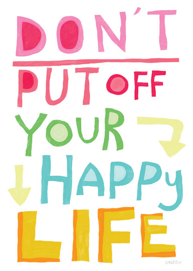 Monday Inspiration ~ Your Happy Life