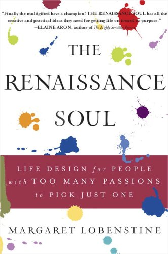 Book Review ~ The Renaissance Soul – for people with too many passions to pick just one!