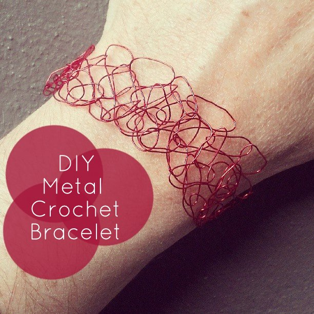 How to Make a Metal Crochet Bracelet Workshop {+ DIY Instructions!}…