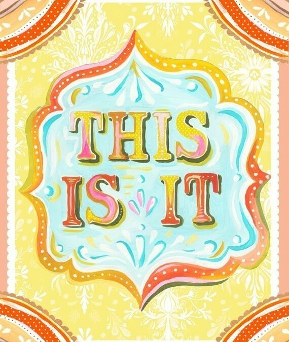 Monday Inspiration – This is It
